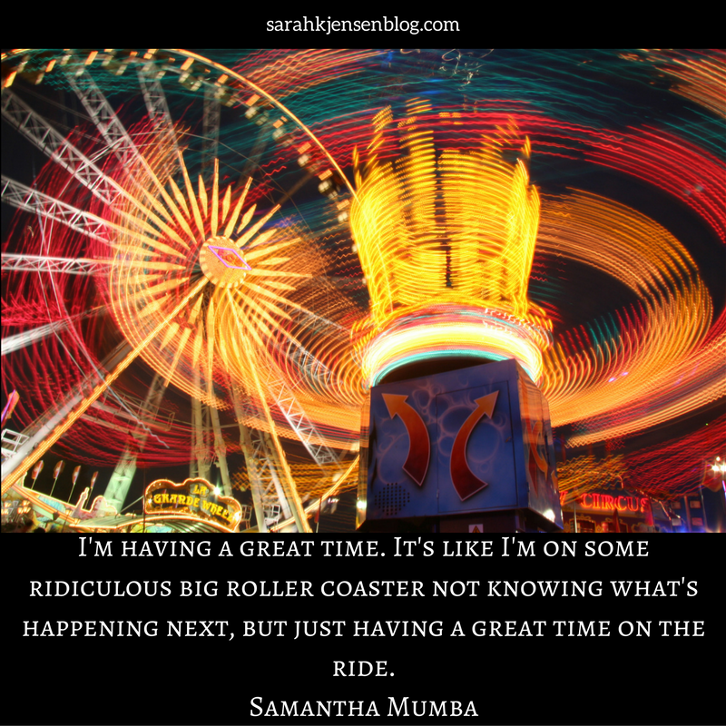 im-having-a-great-time-its-like-im-on-some-ridiculous-big-roller-coaster-not-knowing-whats-happening-next-but-just-having-a-great-time-on-the-ride-samantha-mumbaread-more-at_-http___www-brainyq